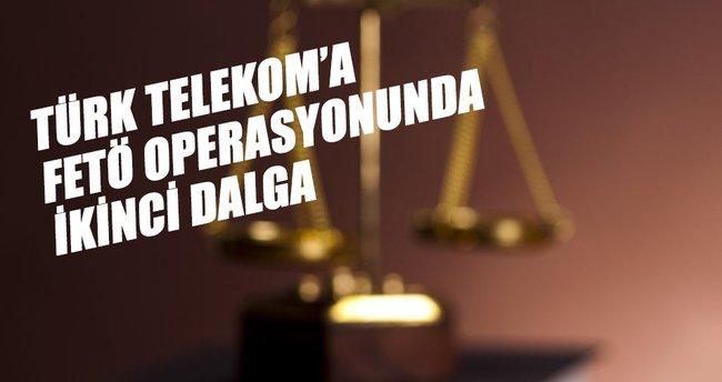 Türk Telekom'da FETÖ operasyonunda ikinci dalga