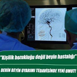 Derin beyin uyarımı tedavisinde yeni umut!