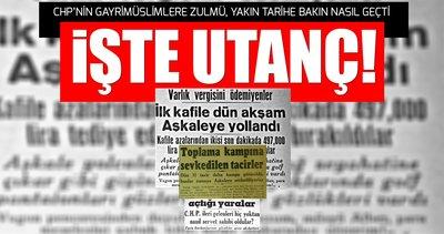 Yakın tarihin utancı: CHP'den Gayrimüslimlere 'Varlık Vergisi' zulmü!