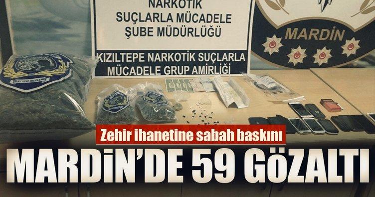 Mardin'de zehir tacirlerine operasyon: 59 gözaltı