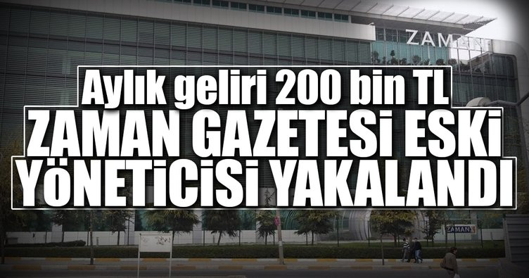 Zaman Gazetesi yöneticisi yakalandı