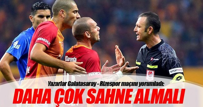 Yazarlar Galatasaray-Rizespor maçını yorumladı