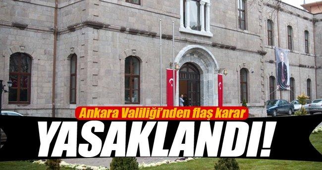 Ankara Valiliği'nden flaş karar! Yasaklandı