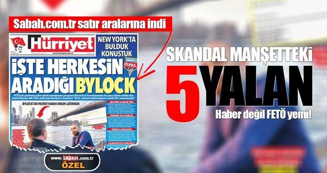 Hürriyet'in skandal manşetindeki 5 yalan