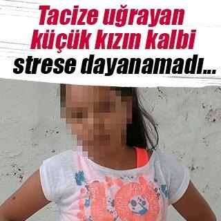 Taciz mağduru küçük kızın kalbi duruşma stresine dayanamadı