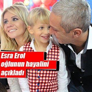 Esra Erol oğlu İdris Ali'nin hayalini açıkladı
