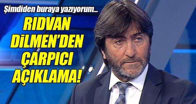 Rıdvan Dilmen'den çarpıcı açıklamalar!