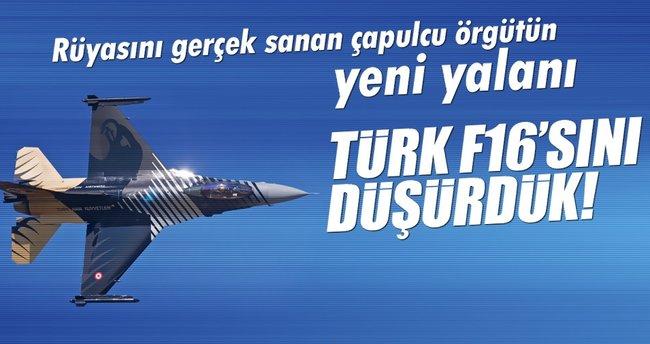 Bölücü örgütün yeni yalanı: Türk uçağını düşürdük!