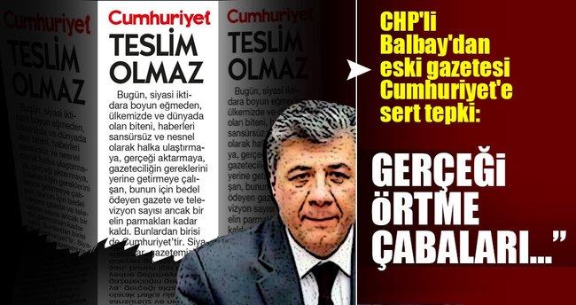CHP'li Balbay'dan eski gazetesi Cumhuriyet'e sert tepki