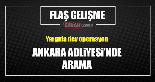 Ankara Adliyesinde arama!