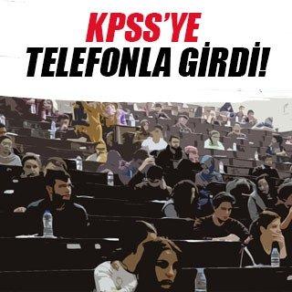 KPSS'ye cep telefonuyla girdi