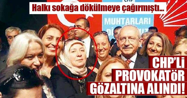 CHP'li provokatör gözaltında