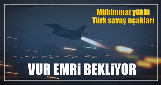 Türk savaş uçakları harekat merkezinde!