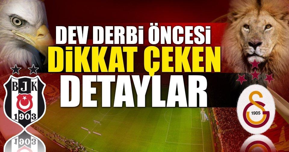 Galatasaray - Beşiktaş derbisinde dikkat çeken detaylar!