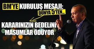 Erdoğan Kuruluş kutlamasında da BM'ye gönderme yaptı!