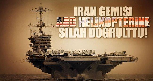 İran gemisi ABD helikopterine silah doğrulttu!