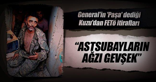 General'in 'Paşa' dediği Kuzu'dan FETÖ itirafları