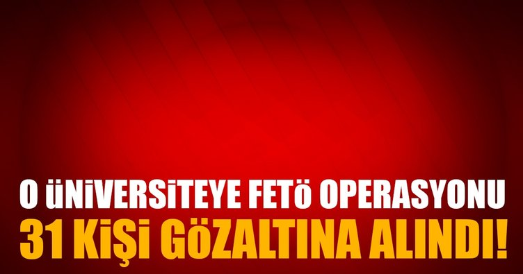 Ankara Üniversitesi'ne FETÖ operasyonu!