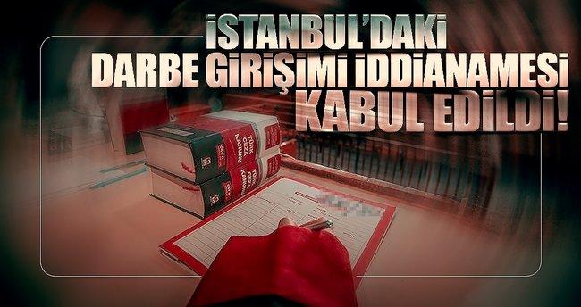 İstanbul'daki darbe girişimi iddianamesi kabul edildi!