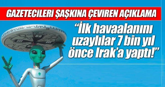 """""""İlk havaalanını uzaylılar 7 bin yıl önce Irak'a yaptı!"""""""