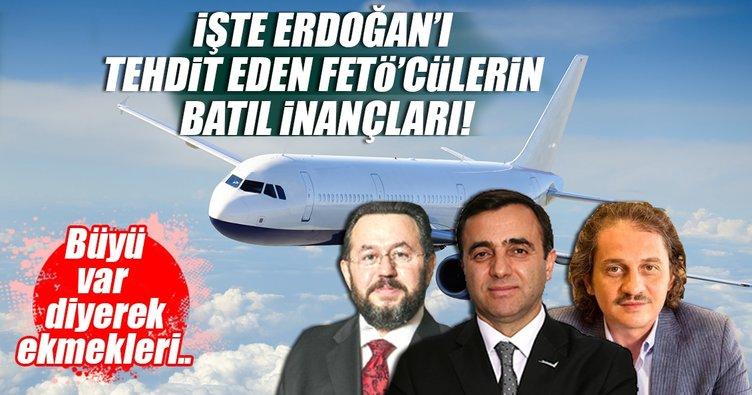 İşte Erdoğan'ı tehdit eden FETÖ'cü TUSKON üyelerinin batıl inançları!