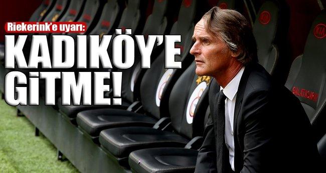 Kadıköy'e 'gitme' dediler