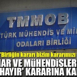 Mimar ve mühendisler TMMOB'nin 'hayır' kararına karşı çıktı