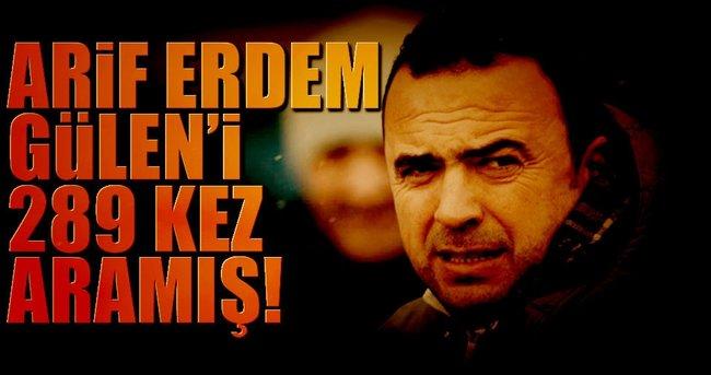 Arif Erdem Gülen'i 289 kez aramış