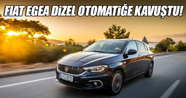 Fiat Egea HB dizel otomatiğe kavuştu
