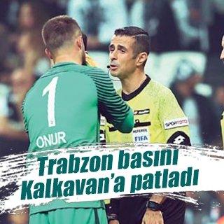 Trabzon basını Kalkavan'a tepkili