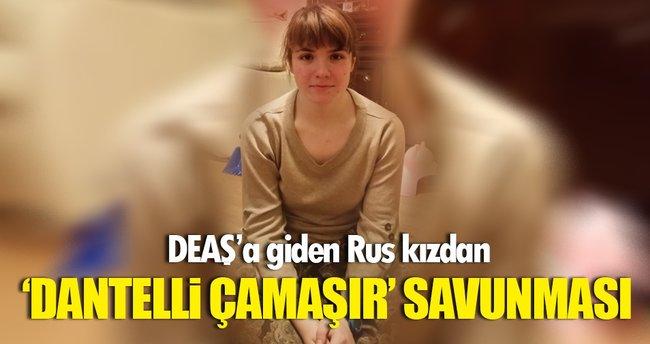 DEAŞ'a giden Rus kızdan iç çamaşırlı savunma!