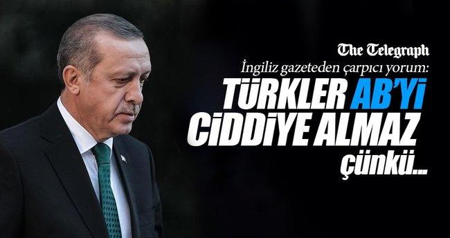 Telegraph: Türkler AB'yi ciddiye almaz