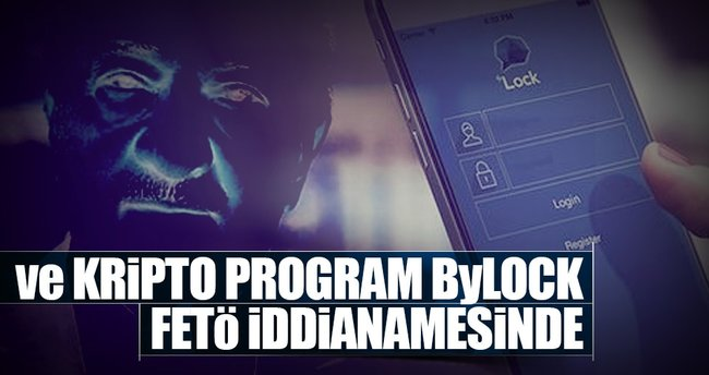 Ve ByLock FETÖ iddianamesinde