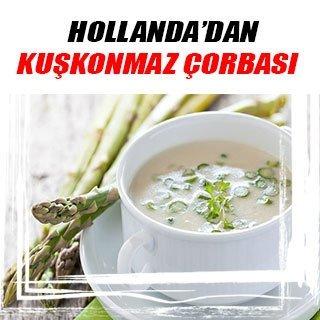 Hollanda'dan kuşkonmaz çorbası