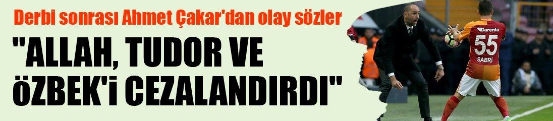 Ahmet Çakar: G.Saray'ı rezil ettiler!