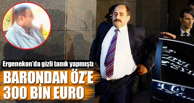 Barondan Öz'e 300 bin euro