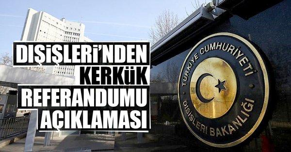 Dışişleri Bakanlığı'ndan son dakika Kerkük referandumu açıklaması