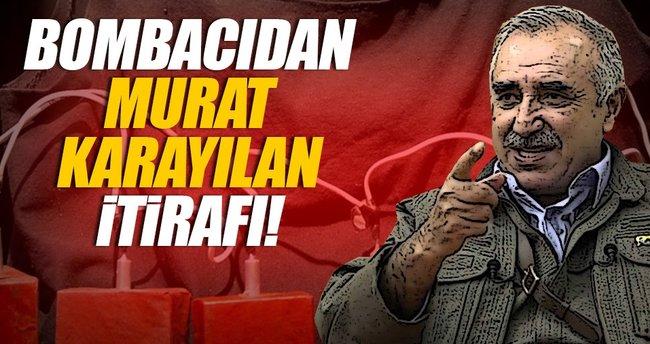 Bombacıdan Murat Karayılan itirafı