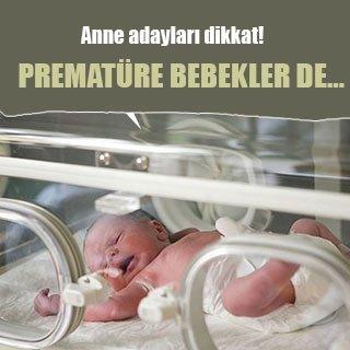 Prematüre bebekler de…