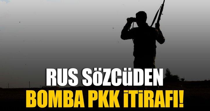 Rus sözcüden bomba PKK itirafı!