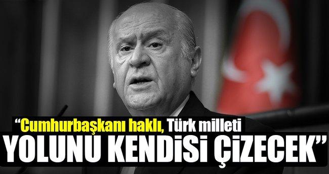 Devlet Bahçeli: Cumhurbaşkanı Erdoğan'ın dediği gibi Türkiye kendi yolunu çizebilir