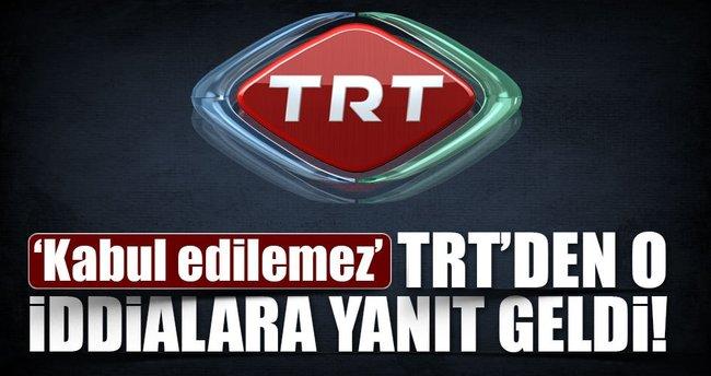TRT'den o iddialara yanıt geldi!