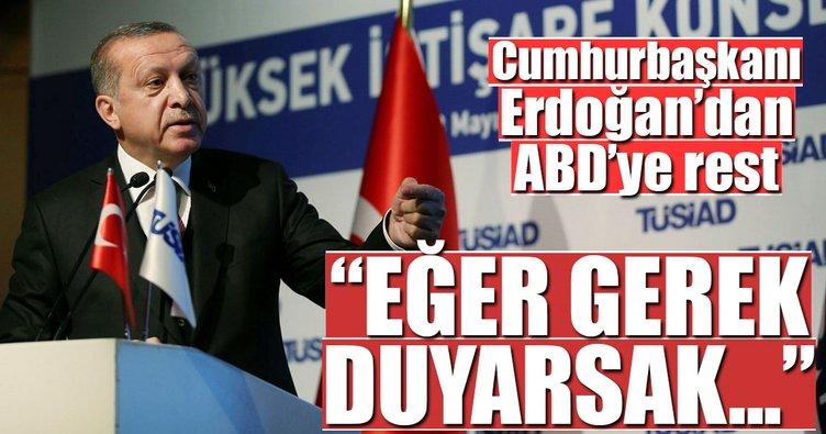 Cumhurbaşkanı Erdoğan'dan ABD'ye rest!