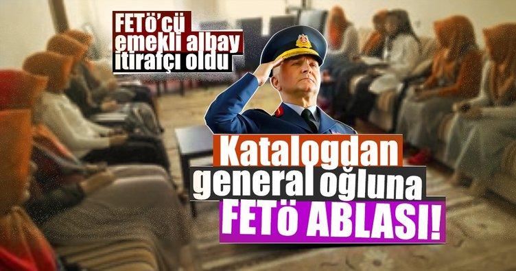 Katalogdan General oğluna FETÖ ablası