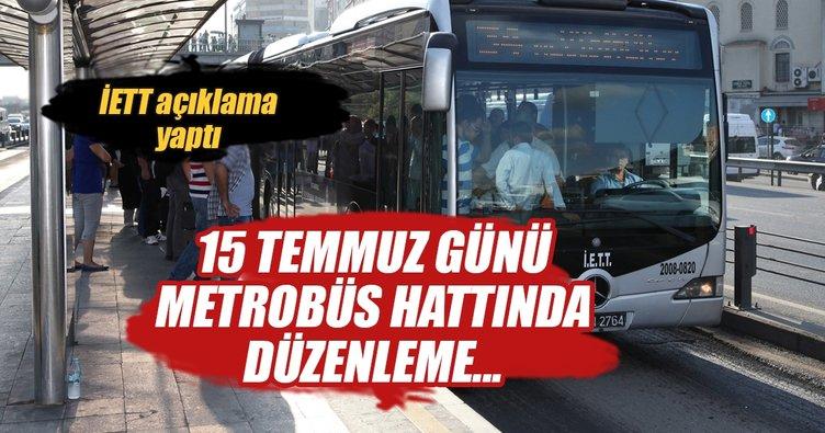 İETT'den, 15 Temmuz anma etkinlikleri için metrobüs düzenlemesi