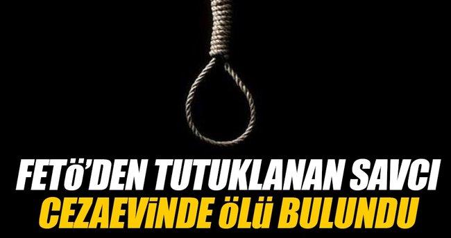 FETÖ'den tutuklanan savcı cezaevinde ölü bulundu