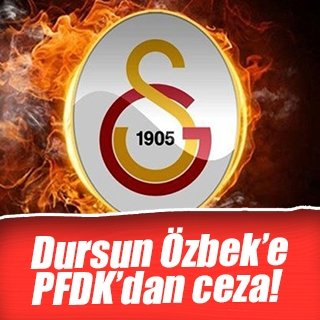 PFDK'dan Dursun Özbek ve Galatasaray'a ceza
