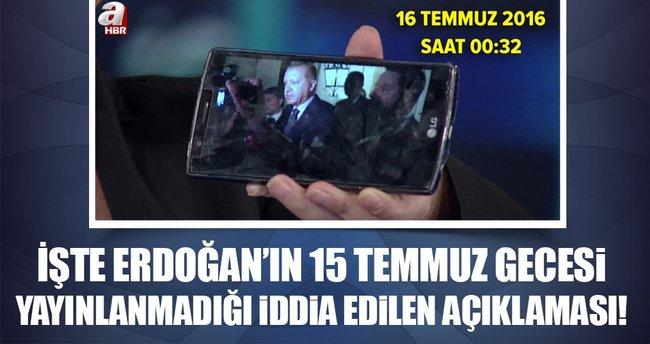Erdoğan'ın 15 Temmuz gecesi yayınlanmadığı iddia edilen görüntüsü!