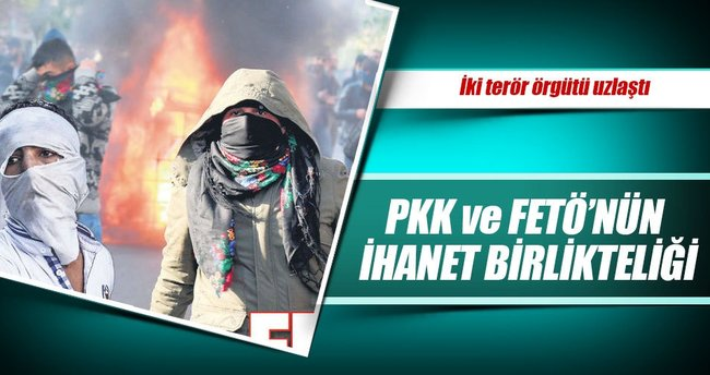PKK ve FETÖ ihanette uzlaştı