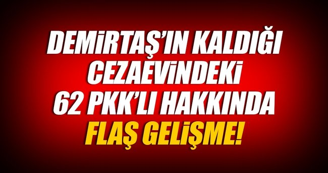 Demirtaş'ın kaldığı Edirne Cezaevi'nden 62 PKK'lı başka illere nakledildi